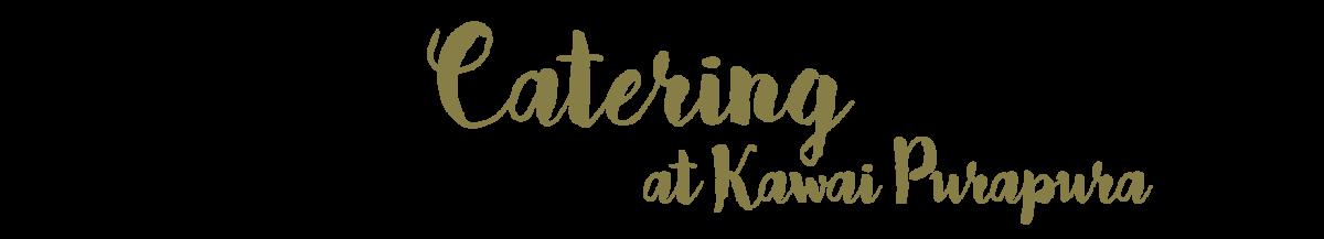 catering at kawai purapura