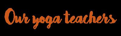 Our Yoga Teachers